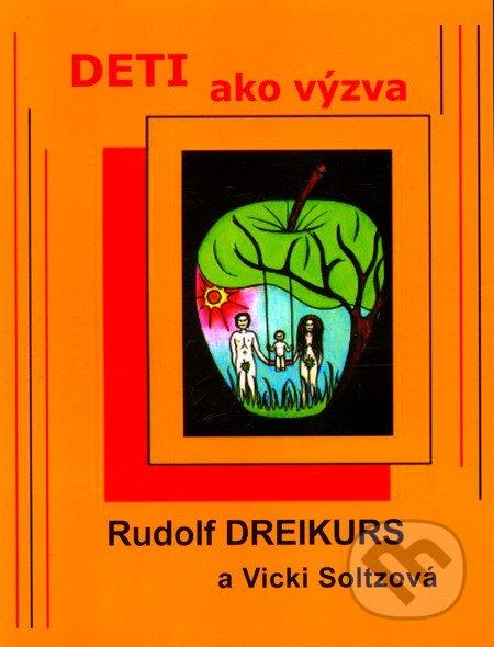 Rudolf Dreikurs - Vicki Soltzová: Deti ako výzva