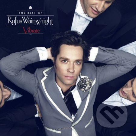 Rufus Wainwright: Vibrate The Best Of Rufus Wainwright