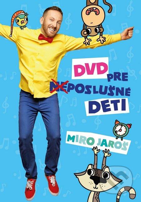Miro Jaroš - Pre neposlušné deti (2015)