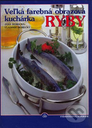 Velka farebna obrazova kucharka - ryby (jana horecka, vladimir horecky