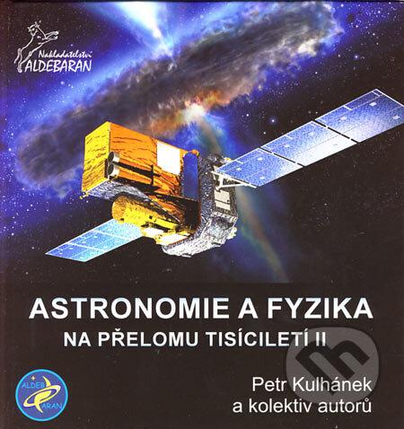Astronomie a fyzika na prelomu tisicileti ii (petr kulhanek a kol.)