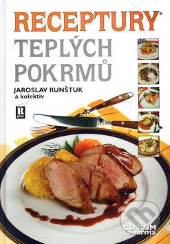 Receptury teplych pokrmu (+cd rom) (jaroslav runstuk a kolektiv)