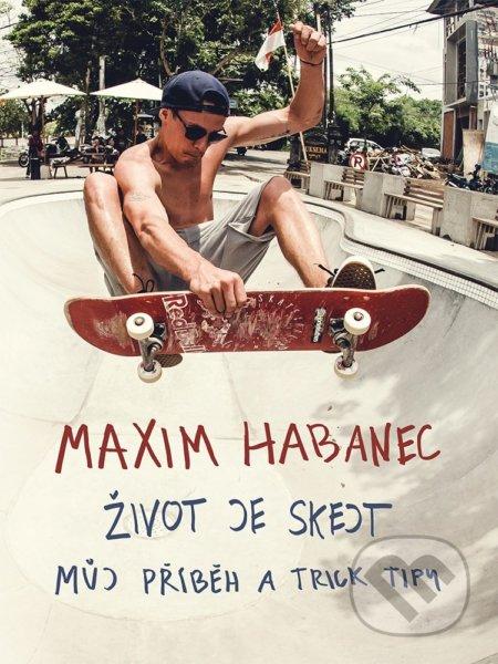Maxim Habanec: Život je skejt
