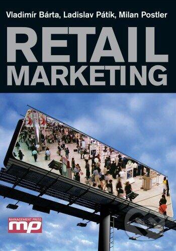 Retail marketing (vladimir barta, ladislav patik, milan postler)