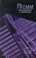 Psychoanalýza a náboženství (Erich Fromm)