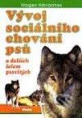 Vývoj sociálního chování psů a dalších šelem psovitých (Roger Abrantes)