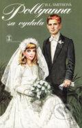 Pollyanna sa vydala (Harriet Lummis Smithová)