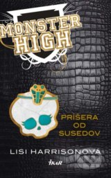 Monster High 2 - Prisera od susedov (Lisi Harrisonova)