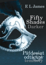 Fifty Shades Darker - Patdesiat odtienov temnoty (E L James)