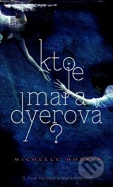 Kto je Mara Dyerova? (Michelle Hodkin)