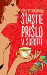 Stastie prislo v sobotu (Silvia Bystricanova)