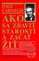 obrázok knihy Ako sa zbaviť starostí a začať žiť - Dale Carnegie