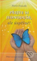 obrázok knihy Přejte si jednoduše, ale úspěšně! - Pierre Franckh