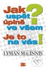 obrázok knihy Jak uspět úplně ve všem? Je to na vás! - Lyman MacInnis