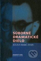Suborne dramaticke dielo (Julius Barc-Ivan)