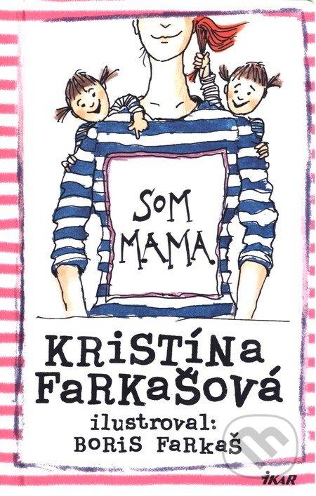 876bf71a6c Kniha  Som mama (Kristína Farkašová)